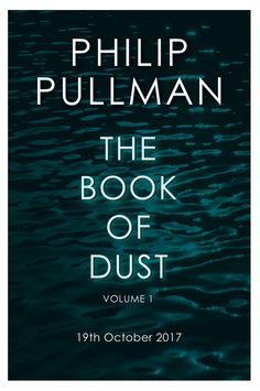 All you need to know about The Book of Dust, Philip Pullman's new series set 10 years before The Northern Lights and centered on Lyra Belacqua.
