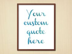 Custom Poster Quote  Watercolor Quirky Wall by PrintableQuirks, $7.50