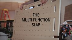 Multi Function Slab - Work Table