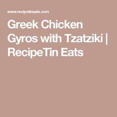 Greek Chicken Gyros with Tzatziki | RecipeTin Eats