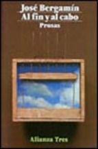 Al fín y al cabo : (prosas) / José Bergamín