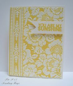 handmade card ... monochromatic yellow ... inked embossing folder technique resembles pressed ink ... Poppies embossing folder by Anna Griffin ... gorgeous rich texture ...