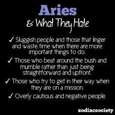 What do you hate Aries? People that waste your time, of course! Nothing is more irritating to an Aries. Move on! Aries Zodiac Facts, Aries Astrology, Aries Quotes, Aries Sign, Aries Horoscope, My Zodiac Sign, Quotes Quotes, Qoutes, Aquarius Man