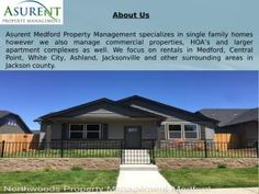 Asurent Medford Property Management specializes in single family homes however we also manage commercial properties, HOA's and larger apartment complexes as well. We focus on rentals in Medford, Central Point, White City, Ashland, Jacksonville and other surrounding areas in Jackson county.