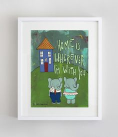 Home is Wherever Im With You 8 x 10 Print by 3BearsStudio on Etsy