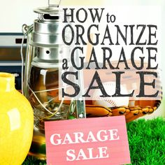 How to Organize a Garage Sale  -- get rid of clutter and save money for those preparedness items/financial goals your family needs!