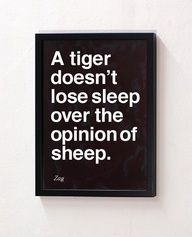 Eat them for breakfast, tiger. Sheep follow and repeat the bleating of other ignernt baas.