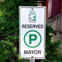 It's #MayorMonday for the #Mayor of #PortHope @Foursquare and the #city #mayors all over the world. #Twitter us @Jobsonica your fav #job #perks :-) @ExplorePortHope #parkingsign #emblem of #Port #Hope #Ontario #Canada #green #instaMayor #instaPhoto #mm #ReservedParking for #MotorMonday