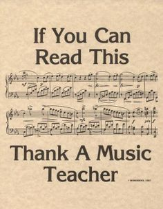 thank a music teacher. And my parents! I was given the opportunity to learn to play piano, flute and french horn.