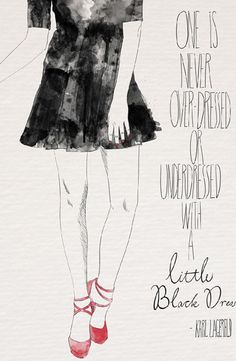One is never overdresed or underdred with a little black dress...