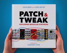 PATCH & TWEAK —the book for modular synth dabblers - http://djworx.com/patch-tweak-book-modular-synths/