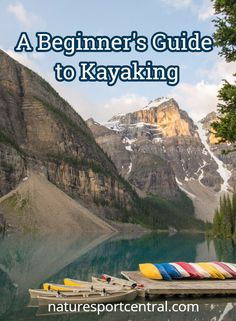 Want to get started Kayaking and didn't know how? Here's what you need and how to get in the water