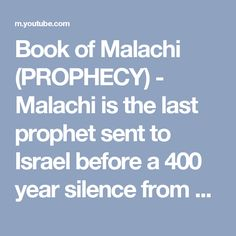 Book of Malachi (PROPHECY) - Malachi is the last prophet sent to Israel before a 400 year silence from God. It contains the rebuke of a disobedient nation, and a prophecy about the LORD's messengers coming to the remnant of Israel in the last days. ~ Grace Ambassadors Playlist