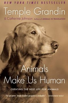 """Animals Make Us Human: Creating the Best Life for Animals by Temple Grandin >> Just watched HBO movie """"Temple Grandin."""" Really want to read this!"""