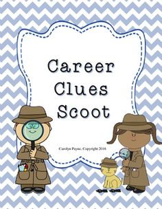 Career Clues Scoot builds students awareness about the variety of careers. The children scoot through the clues and name as many careers as they can.  This game comes with 30 career clue cards (black/white set and blue set), directions, recording sheet, and answer key.Directions:Place Career Clue cards on each students desk and give each student a copy of the recording sheet.