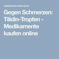Gegen Schmerzen: Tilidin-Tropfen - Medikamente kaufen online