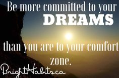 #DREAM! #Commit #GetOutOfComfortZone I'd love to connect on Facebook - http://facebook.com/kayfekete