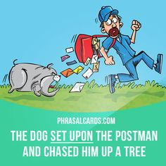 """Set upon"" means ""to attack violently"".  Example: The dog set upon the postman and chased him up a tree."