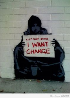 keep your coins. I want change