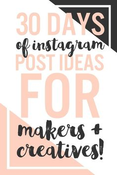 Are you a creative maker with no idea what to post to Instagram? Then you NEED 30 Days of Instagram Post Ideas for Makers + Creatives!