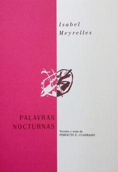 Palavras nocturnas / Isabel Meyrelles ; [versión y nota de Perfecto E. Cuadrado] - [Badajoz : Diputación Provincial, Departamento de Publicaciones, 2000]