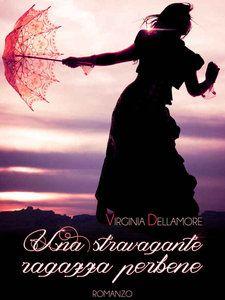 Virginia Dellamore-Una stravagante ragazza perbene. - Cerca con Google