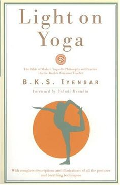 Light on Yoga. such a great book for any aspiring yogi