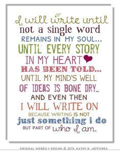 Just keep writing...just keep writing...writing...just keep writing.