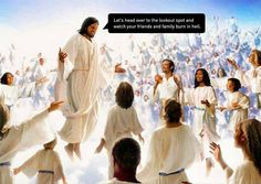 Yeshua, Jesus Christ and the Kingdom of Heaven; Immortelle, Religious Humor, Jesus Funny, Heaven And Hell, Jesus Pictures, King Of Kings, God Jesus, Celestial, Atheism