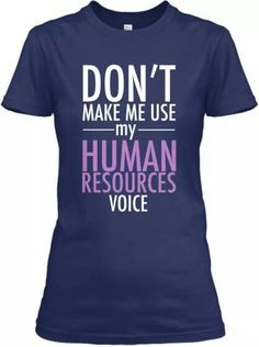 def5fb302065 Discover Human Resources Voice Women s T-Shirt