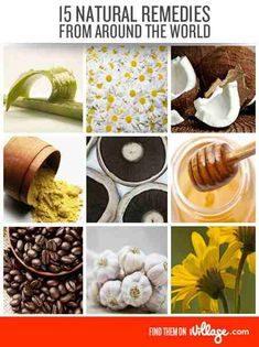 15 Natural Remedies from around the world - Some of these remedies I have heard of, but I have never used any of them. I have no idea where to find the more exotic ingredients. Perhaps the local natural food co-op.