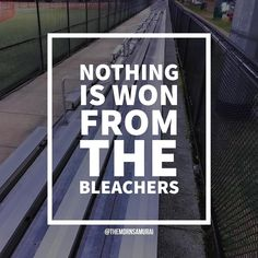 Nothing is won from the bleachers.  #inspiration #inspirationalquotes #success #successquotes #motivation #motivationalquotes #motivationquotes #kaizen #hustle #grind #igdaily #follow #followme #tmsmeme