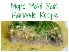 Mojito Mahi Mahi Marinade: I thought I would give you another dish for the grill.  This is a fresh, tangy citrus dressing with garlic overtones. Click here for more healthy, delicious recipes from The Cave Woman. http://www.goingcavewoman.com/mojito-mahi-mahi-marinade #fishmarinade #BBQ #lowcalorie