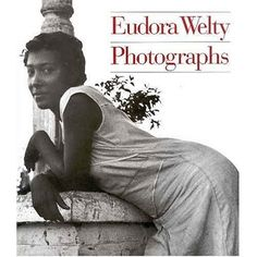 The radiant world of Eudora Welty's art is charged by a poignant and familiar beauty, and here in a stunning book of her photographs is a dazzling record of this writer's unique and special vision. Description from barnesandnoble.com. I searched for this on bing.com/images