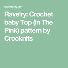 Ravelry: Crochet baby Top (In The Pink) pattern by Crocknits