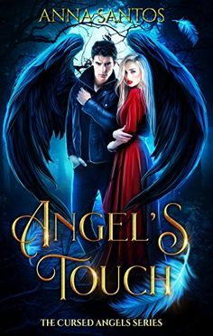 Angel's Touch: Paranormal Angel Romance (The Cursed Angels Series Book 4) by [Santos, Anna]