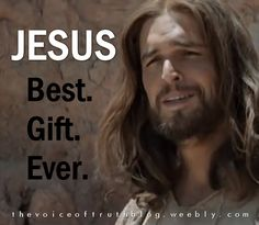 """Jesus... Best. Gift. Ever!!! ---- Romans 5:1 """"But the free gift is not like the trespass. For if many died through one man's trespass, much more have the grace of God and the free gift by the grace of that one man Jesus Christ abounded for many."""" thevoiceoftruthblog.weebly.com"""
