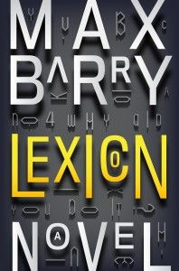 """Lexicon by Max Barry. Gr 9-12 When she shows an unusual aptitude for persuasion, 16-year-old Emily Ruff is recruited to become a """"poet"""", an operative who controls the actions of others by using powerful word combinations.—Angela Carstensen, SLJ's Adult Books 4 Teens Blog #sljbookhook"""