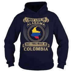I May Live In Alabama But I Was Made In Colombia #Colombia