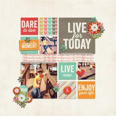 Live For Today - Scrapbook.com