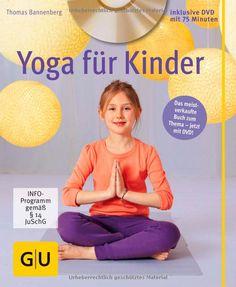 Yoga für Kinder (mit DVD) (GU Multimedia - P & F): Amazon.de: Thomas Bannenberg: Bücher