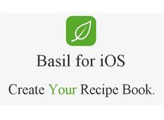 Basil for iOS has received a significant update that's brings for iOS users also with exciting new features. It was the iPad-only recipe organizing app. It was found that Basil had maintained its minimalist interface on the iPhone, with lots of white, green and Avenir text.