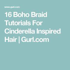 16 Boho Braid Tutorials For Cinderella Inspired Hair | Gurl.com