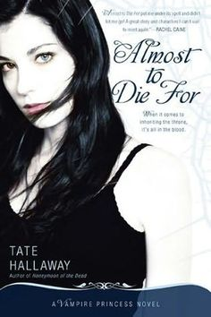 Almost to Die for (Vampire Princess of St. Paul, book 1) - Tate Hallaway