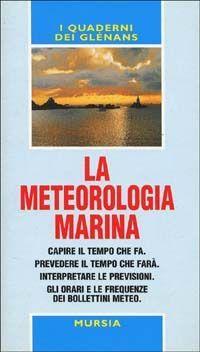 Prezzi e Sconti: #(usato) la meteorologia marina Used  ad Euro 8.10 in #Ugo mursia editore #Libri