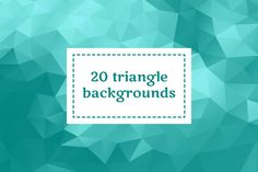 20 triangle backgrounds by Xella_Design on Creative Market