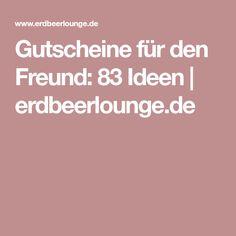 Gutscheine für den Freund: 83 Ideen | erdbeerlounge.de