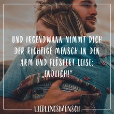 """Und irgendwann nimmt die der richtige Mensch in den Arm und flüstert leise: """"Endlich!"""" - VISUAL STATEMENTS® Visual Statements®️ And at some point the right person takes them in their arms and wh Big Family Quotes, Disney Family Quotes, Beautiful Family Quotes, Love Quotes, Inspirational Quotes, Quotes About Everything, Visual Statements, Thats The Way, Relationships Love"""