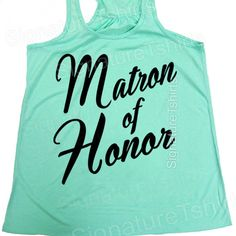 Matron of Honor Tank top  Flowy Tank Top  by signaturetshirts, $20.95