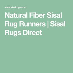 Natural Fiber Sisal Rug Runners | Sisal Rugs Direct